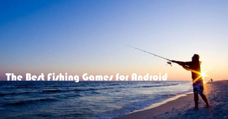 The Best Fishing Games for Android that You Should Try